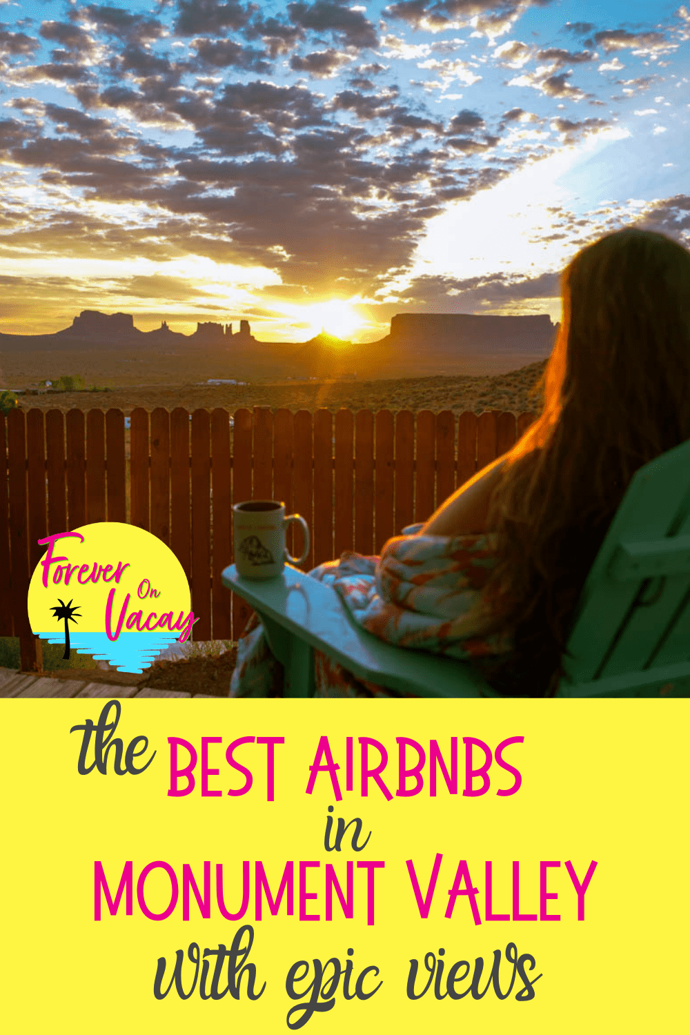 Pin this: Best Airbnbs in Monument Valley with epic views